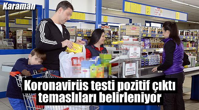 Market çalışanının testi pozitif çıktı temaslıları aranıyor