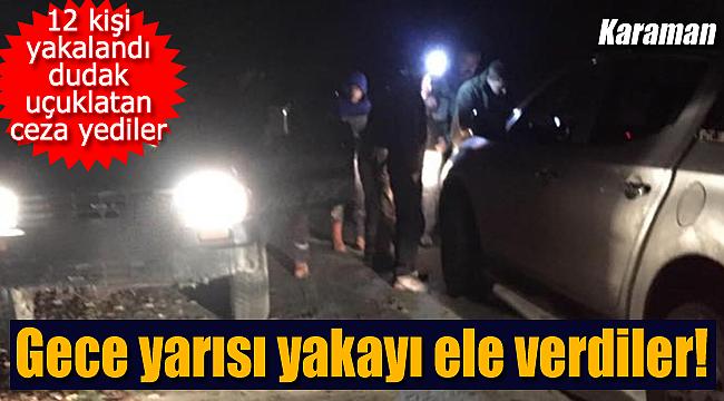 Karaman'da gece yarısı yakayı ele verdiler