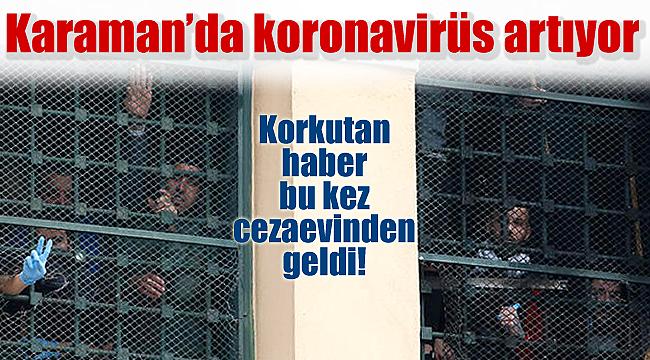 Karaman'da koronavirüs cezaevinede girdi