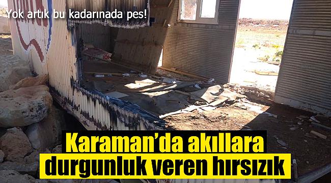 Karaman'da akıllara durgunluk veren hırsızlık