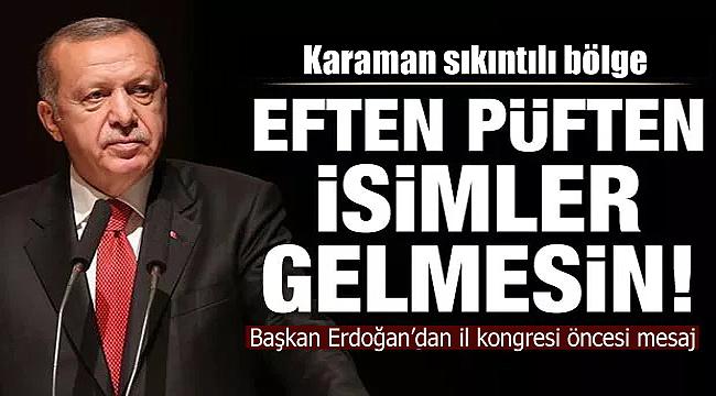 Karaman'da AK Parti il kongresi öncesi Erdoğan'dan mesaj