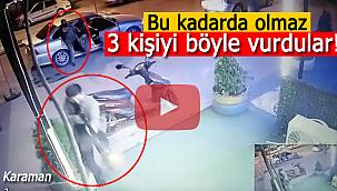 Karaman'da 3 kişiyi vuran magandalar kamerada