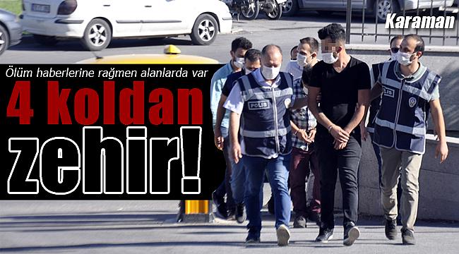 Karaman'da 4 koldan zehir polis affetmedi