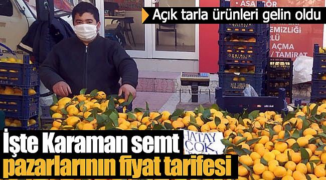 Karaman'da bu hafta semt pazarlarının fiyat tarifesi