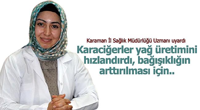 Karaman İl Sağlık Müdürlüğü Uzmanı Nur Gören uyardı