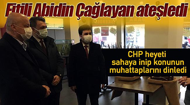 Fitili Abidin Çağlayan ateşledi, CHP heyeti sahaya inip konunun muhattaplarını dinledi