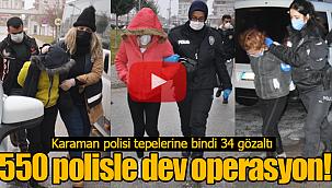 Karaman'da 550 polisle dev operasyon
