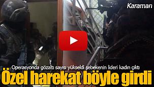 Karaman'da özel harekat kapıları koç başı ile kırdı