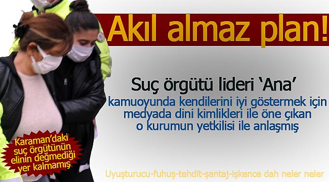 Karaman'da suç örgütü lideri 'Ana' o haber sitesi ile anlaşmış