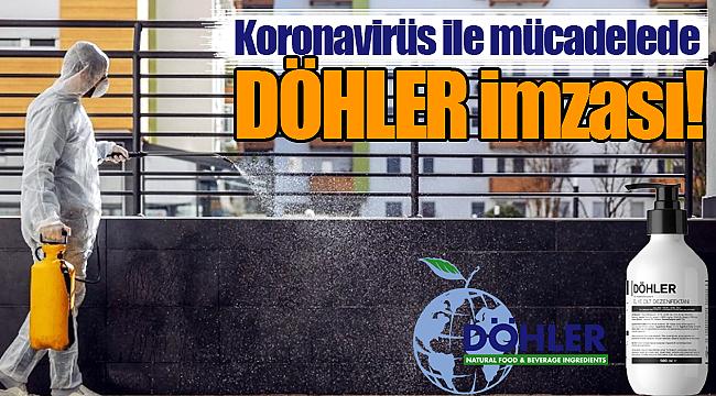 Koronavirüs ile mücadelede DÖHLER imzası
