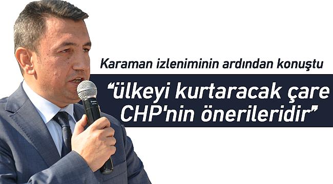 """Ünver """"ülkeyi kurtaracak çare CHP'nin önerileri"""""""