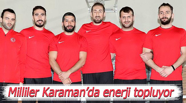 Milli takım Karaman'da enerji topluyor