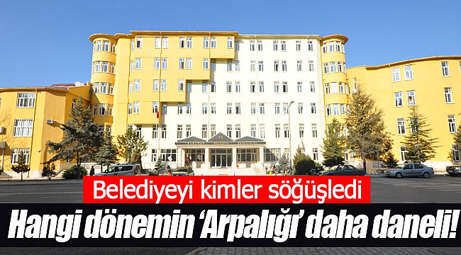Karaman'da belediyeyi kimler söğüşledi