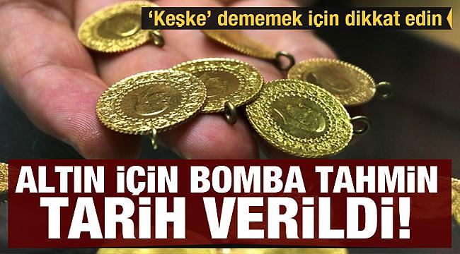 Tarih verildi altın için bomba tahmin