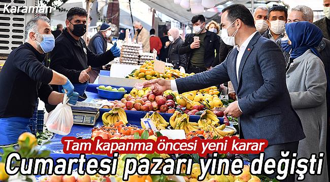 Karaman'da cumartesi pazarı günü yine değişti
