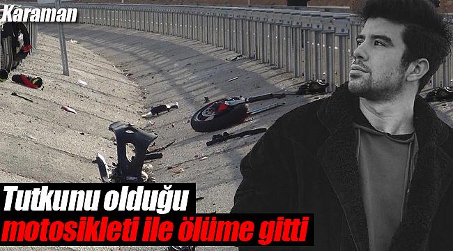 Karamanlı Emre Karagöz motosiklet kazasında hayatını kaybetti