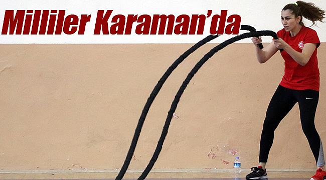 Kadın milliler yeniden Karaman'da