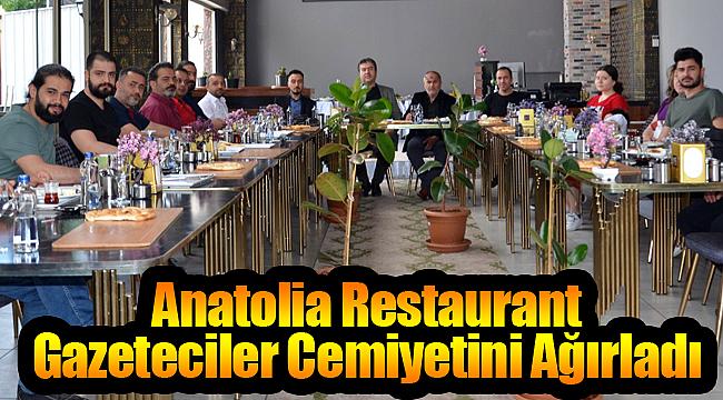 Gazeteciler Anatolia Restaurant'ın konuğu oldu