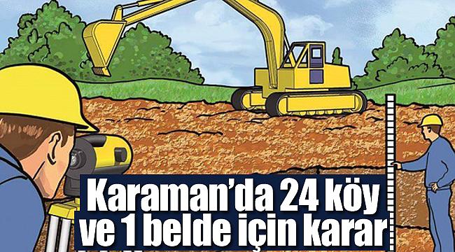 Karaman'da 24 köy ve 1 belde için karar