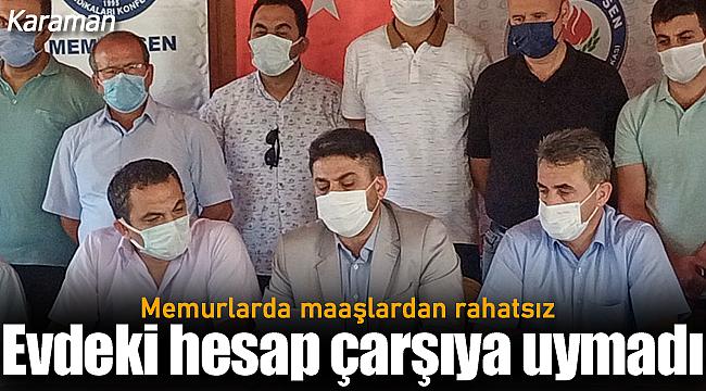 Karaman'da memurlarda maaşlardan rahatsız