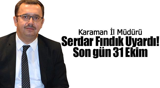 Serdar Fındık uyardı son gün 31 Ekim