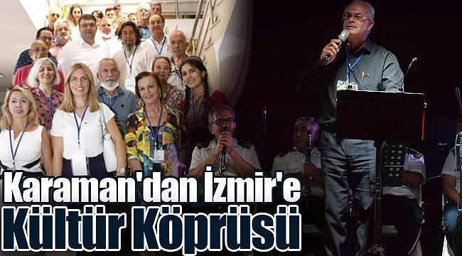 Karaman'dan İzmir'e kültür köprüsü