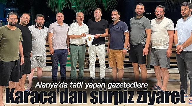 Alanya'da tatil yapan gazetecilere sürpriz ziyaret