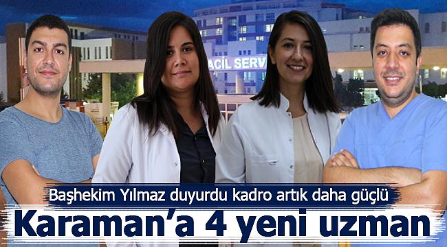Karaman Eğitim ve Araştırma Hastanesine yeni uzmanlar atandı